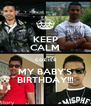 KEEP CALM coz it's MY BABY'S BIRTHDAY!!! - Personalised Poster A4 size