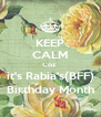 KEEP CALM Coz  it's Rabia's(BFF) Birthday Month - Personalised Poster A4 size