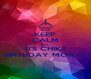KEEP CALM COZ ITS CHIKS BIRTHDAY MONTH - Personalised Poster A4 size