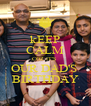 kEEP CALM COZ IT'S  OUR DAD'S  BIRTHDAY - Personalised Poster A4 size