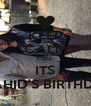 KEEP CALM COZ ITS SHAHID'S BIRTHDAY - Personalised Poster A4 size