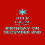 KEEP CALM COZ IT'Z MY BIRTHDAY ON DECEMBER 2ND - Personalised Poster A4 size