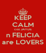 KEEP CALM coz JAYDE n FELICIA are LOVERS - Personalised Poster A4 size