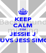 KEEP CALM COZ JESSIE J LUVS JESS SIMO - Personalised Poster A4 size