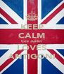 KEEP CALM Coz Justin LOVES ANTIGONI - Personalised Poster A4 size