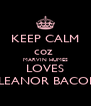 KEEP CALM coz  MARVIN HUMES LOVES ELEANOR BACON - Personalised Poster A4 size