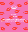 KEEP CALM coz Michele and jaunito are boyfriend and girlfriend ♡☆ - Personalised Poster A4 size