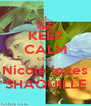 KEEP CALM COZ Nicole loves SHAQUILLE - Personalised Poster A4 size