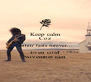 Keep calm Coz Nothin' lasts forever... Even cold November rain - Personalised Poster A4 size