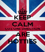 KEEP CALM COZ ONE DIRECTION ARE HOTTIES - Personalised Poster A4 size