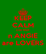 KEEP CALM coz RIDI n ANGIE are LOVERS - Personalised Poster A4 size