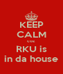 KEEP CALM coz RKU is in da house - Personalised Poster A4 size