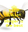 KEEP CALM coz Stinger is  the best - Personalised Poster A4 size