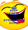 KEEP CALM COZ SYEDA IS ON HYPE - Personalised Poster A4 size
