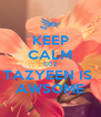 KEEP CALM COZ TAZYEEN IS  AWSOME - Personalised Poster A4 size