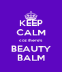 KEEP CALM coz there's BEAUTY BALM - Personalised Poster A4 size