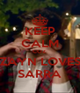 KEEP CALM COZ ZAYN LOVES SARRA - Personalised Poster A4 size