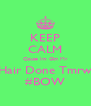 KEEP CALM Cquse Im Gtn My Hair Done Tmrw #BOW - Personalised Poster A4 size