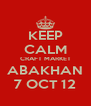 KEEP CALM CRAFT MARKET ABAKHAN 7 OCT 12 - Personalised Poster A4 size