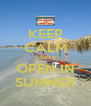 KEEP CALM CRETE OPEN IN SUMMER - Personalised Poster A4 size