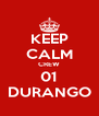 KEEP CALM CREW 01 DURANGO - Personalised Poster A4 size