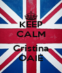 KEEP CALM  Cristina OAIE - Personalised Poster A4 size