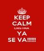 KEEP CALM CRISTINA YA SE VA!!!!!! - Personalised Poster A4 size