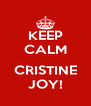 KEEP CALM  CRISTINE JOY! - Personalised Poster A4 size