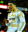KEEP CALM C.RONALDO IS HERE - Personalised Poster A4 size