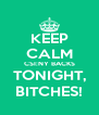KEEP CALM CSI:NY BACKS TONIGHT, BITCHES! - Personalised Poster A4 size