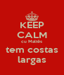 KEEP CALM cu Maltês tem costas largas - Personalised Poster A4 size