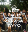 KEEP CALM CU2BHRMM11 PAPASA TAYO - Personalised Poster A4 size