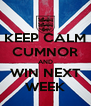 KEEP CALM CUMNOR AND WIN NEXT WEEK - Personalised Poster A4 size