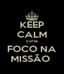 KEEP CALM curta FOCO NA MISSÃO  - Personalised Poster A4 size