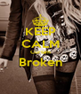 KEEP CALM Curtam Broken  - Personalised Poster A4 size