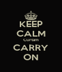 KEEP CALM Curtam CARRY ON - Personalised Poster A4 size