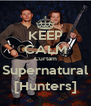 KEEP CALM Curtam Supernatural [Hunters] - Personalised Poster A4 size