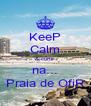 KeeP Calm & curtir na... Praia de OfiR - Personalised Poster A4 size