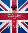 KEEP CALM CUS ANDY LUV WENDY - Personalised Poster A4 size