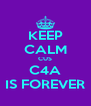 KEEP CALM CUS C4A IS FOREVER - Personalised Poster A4 size