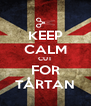 KEEP CALM CUT FOR TÅRTAN - Personalised Poster A4 size