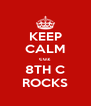 KEEP CALM cuz 8TH C ROCKS - Personalised Poster A4 size