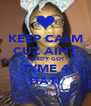 KEEP CALM CUZ AINT NOBDY GOT TYME 4 DAT! - Personalised Poster A4 size