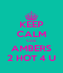KEEP CALM CUZ AMBERS 2 HOT 4 U - Personalised Poster A4 size