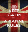 KEEP CALM cuz ARIANNE RULES - Personalised Poster A4 size