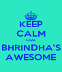 KEEP CALM CUZ BHRINDHA'S AWESOME - Personalised Poster A4 size