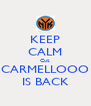 KEEP CALM Cuz CARMELLOOO IS BACK - Personalised Poster A4 size