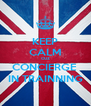 KEEP CALM CUZ CONCIERGE  IN TRAINNING - Personalised Poster A4 size