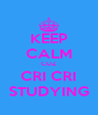 KEEP CALM CUZ CRI CRI STUDYING - Personalised Poster A4 size