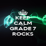 KEEP CALM CUZ GRADE 7 ROCKS - Personalised Poster A4 size
